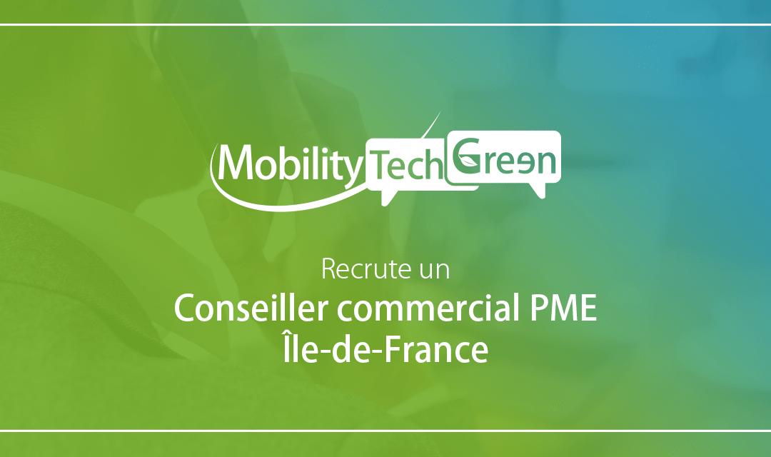 Mobility Tech Green recrute un conseiller commercial PME – Île-de-France